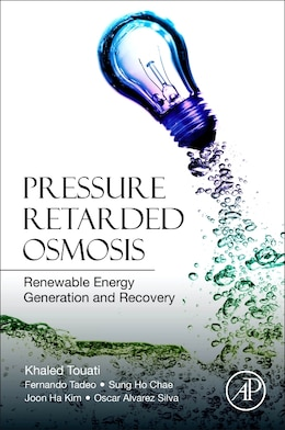 Book Pressure Retarded Osmosis: Renewable Energy Generation And Recovery by Khaled Touati