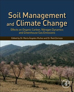 Book Soil Management And Climate Change: Effects On Organic Carbon, Nitrogen Dynamics, And Greenhouse… by Maria Angeles Munoz