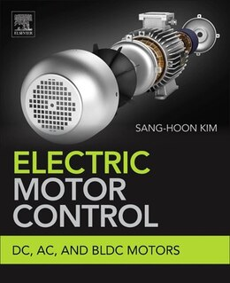 Book Electric Motor Control: Dc, Ac, And Bldc Motors by Sang-Hoon Kim