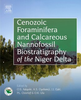 Book Cenozoic Foraminifera And Calcareous Nannofossil Biostratigraphy Of The Niger Delta by Oluwafeyisola Sylves Adegoke