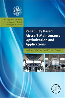 Book Reliability Based Aircraft Maintenance Optimization And Applications by He Ren