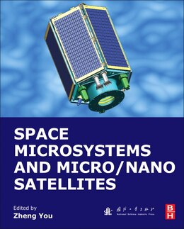 Book Space Microsystems And Micro/nano Satellites by Zheng You