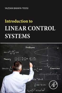 Book Introduction To Linear Control Systems by Yazdan Bavafa-toosi