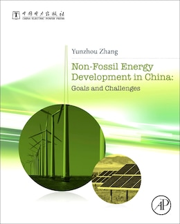 Book Non-fossil Energy Development In China: Goals And Challenges by Yunzhou Zhang
