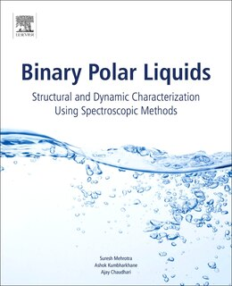 Book Binary Polar Liquids: Structural And Dynamic Characterization Using Spectroscopic Methods by Suresh C. Mehrotra