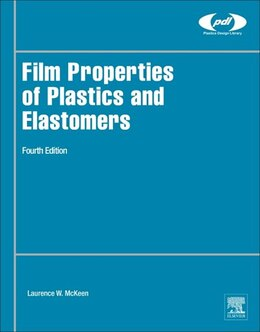 Book Film Properties Of Plastics And Elastomers by Laurence W. Mckeen