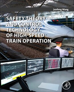 Book Safety Theory And Control Technology Of High-speed Train Operation by Junfeng Wang