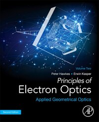 Principles Of Electron Optics: Applied Geometrical Optics