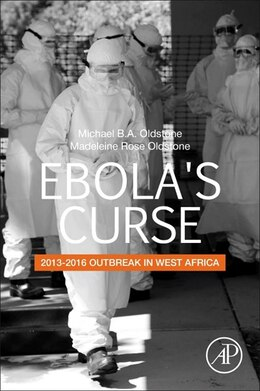 Book Ebola's Curse: 2013-2016 Outbreak In West Africa by Michael B.a. Oldstone