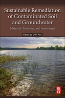 Sustainable Remediation Of Contaminated Soil And Groundwater: Materials, Processes, And Assessment