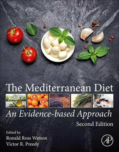 The Mediterranean Diet: An Evidence-based Approach by Victor R. Preedy