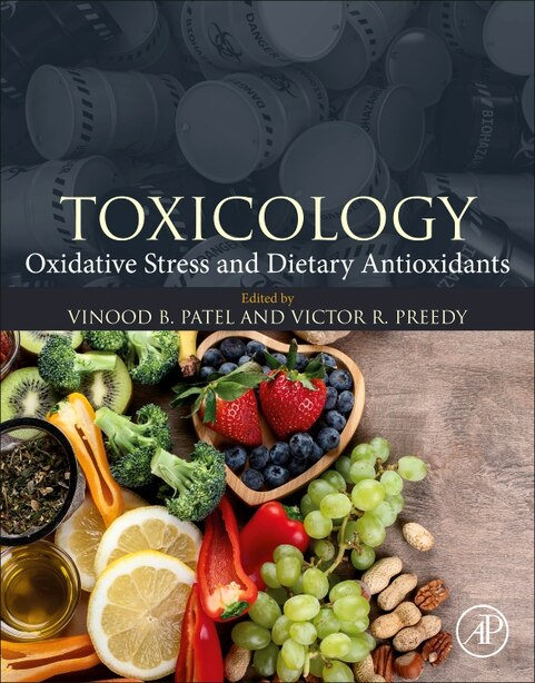 Toxicology: Oxidative Stress And Dietary Antioxidants by Vinood B. Patel
