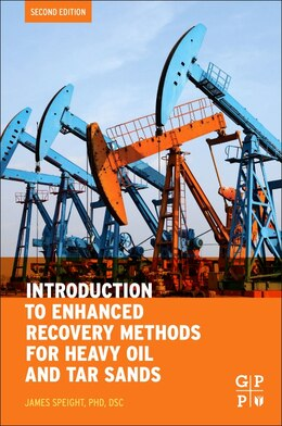 Book Introduction To Enhanced Recovery Methods For Heavy Oil And Tar Sands by James G. Speight