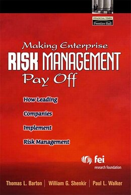 Book Making Enterprise Risk Management Pay Off: How Leading Companies Implement Risk Management by Thomas L. Barton