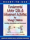 Book Ready-to-use Fundamental Motor Skills & Movement Activities For Young Children: Teaching… by Joanne M. Landy