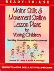 Book Ready-to-use Motor Skills & Movement Station Lesson Plans For Young Children: Teaching, Remediation… by Joanne M. Landy