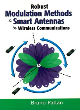 Book Robust Modulation Methods and Smart Antennas in Wireless Communications by Bruno Pattan