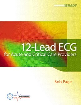 Book 12-Lead ECG for Acute and Critical Care Providers by Bob Page