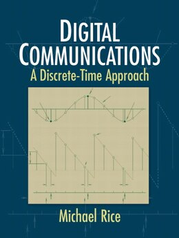 Book Digital Communications: A Discrete-Time Approach by Michael Rice
