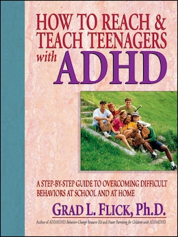 Book How To Reach & Teach Teenagers with ADHD by Grad L. Flick