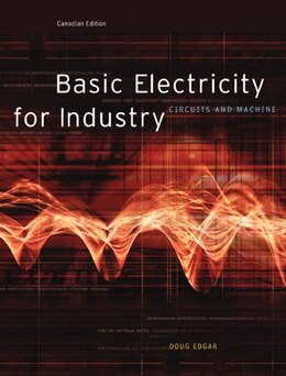 Book Basic Electricity for Industry: Circuits And Machines Canadian Edition by Doug Edgar