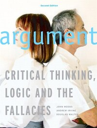 Argument: Critical Thinking, Logic, and the Fallacies, Second Canadian Edition