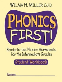 Phonics First!: Ready-to-Use Phonics Worksheets for the Intermediate Grades (Student Workbook)