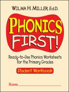 Phonics First!: Ready-to-Use Phonics Worksheets for the Primary Grades (Student Workbook)