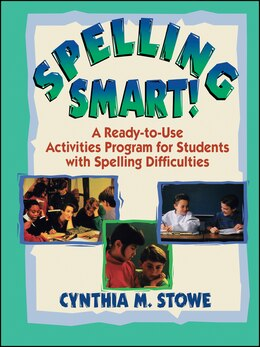 Book Spelling Smart!: A Ready-to-Use Activities Program for Students with Spelling Difficulties by Cynthia M. Stowe