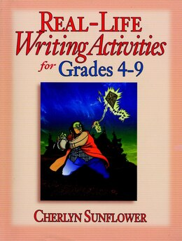 Book Real-Life Writing Activities for Grades 4-9 by Cherlyn Sunflower