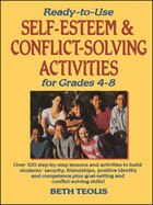 Ready-to-Use Self-Esteem & Conflict Solving Activities for Grades 4-8