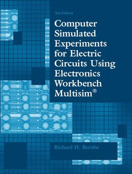 Book Computer Simulated Experiments For Electric Circuits Using Electronics Workbench Multisim by Richard H. Berube