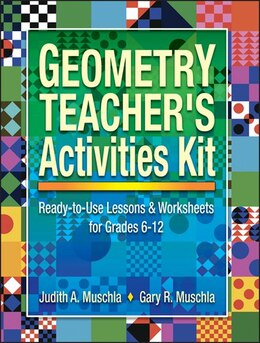 Book Geometry Teachers Activities Kit: Ready-to-Use Lessons & Worksheets for Grades 6-12 by Judith A. Muschla