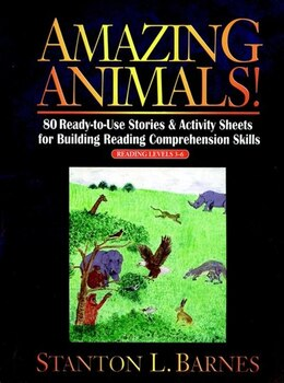 Book Amazing Animals!: 80 Ready-to-use Stories & Activity Sheets For Building Reading Comprehension… by Stanton L. Barnes