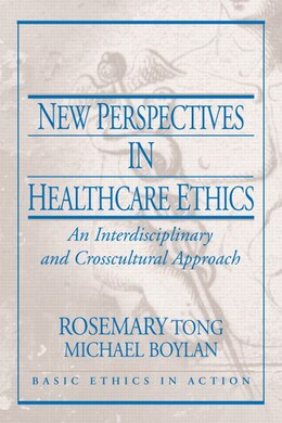 Book New Perspectives in Healthcare Ethics: An Interdisciplinary And Crosscultural Approach by Rosemarie Tong