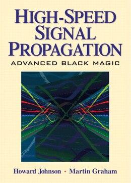 Book High Speed Signal Propagation: Advanced Black Magic by Howard Johnson