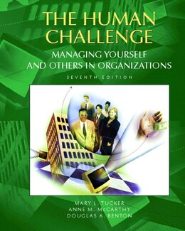 Book The Human Challenge: Managing Yourself and Others in Organizations by Mary L. Tucker