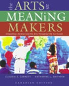 Arts as Meaning Makers: Integrating Literature And The Arts Throughout The Curriculum, The…