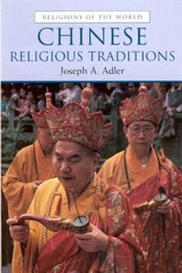 Book Chinese Religious Traditions by Joseph A. Adler