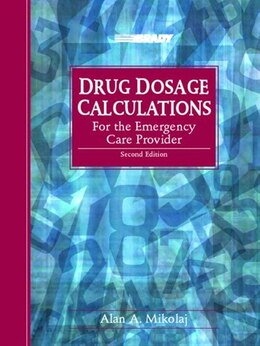 Book Drug Dosage Calculations for the Emergency Care Provider by Alan A. Mikolaj