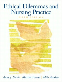 Book Ethical Dilemmas and Nursing Practice by Anne J. Davis