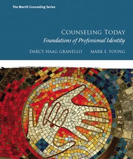 Book Counseling Today: Foundations of Professional Identity by Darcy H Granello
