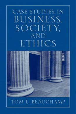 Book Case Studies in Business, Society, and Ethics by Tom L. Beauchamp