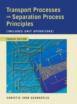Book Transport Processes And Separation Process Principles (includes Unit Operations) by Christie John Geankoplis