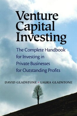 Book Venture Capital Investing: The Complete Handbook for Investing in Private Businesses for… by David Gladstone