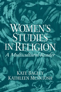 Book Women's Studies in Religion: A Multicultural Reader by Kathleen Mcintosh