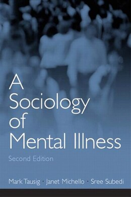 Book A Sociology of Mental Illness by Mark Tausig