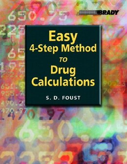 Book Easy Four-Step Method to Drug Calculations by Steven D. Foust