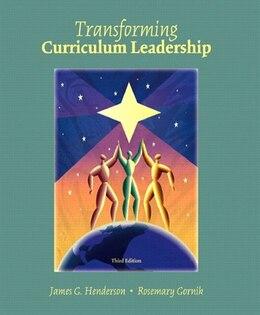 Book Transformative Curriculum Leadership by James G. Henderson