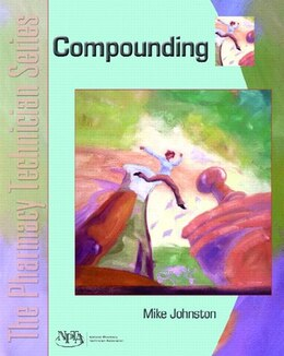 Book Compounding: The Pharmacy Technician Series by Mike Johnston
